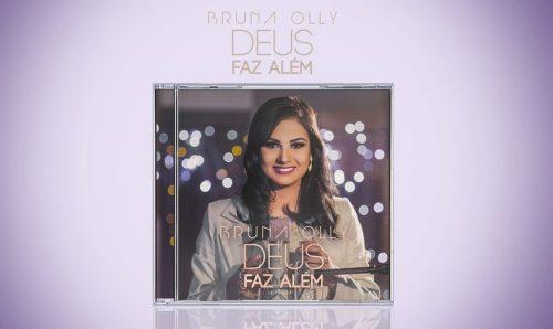 Bruna Olly: Deus faz além