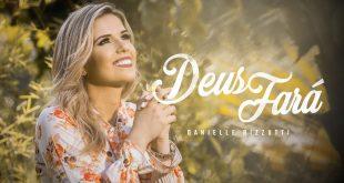 Danielle Rizzutti: Deus fará